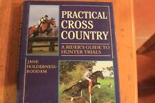 Practical Cross-country: Rider's Guide to Hunter Trials by Jane...