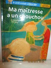 LIVRE - Le Petit Monde D'oscar ; Ma Maîtresse A Un Chouchou