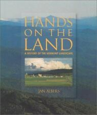 Hands on the Land: A History of the Vermont Landscape by Albers, Jan