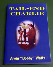 Tail-End Charlie by Alwin 'Bobby' Watts