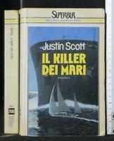 IL KILLER DEI MARI. Justin Scott. Rizzoli.
