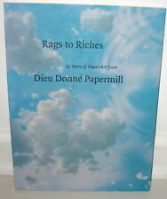 Rags to Riches Dieu Donne Papermill Hand Papermaking PB