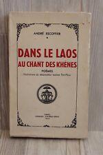 Dans le Laos au chant des Khènes - André Escoffier - EO Numérotée 1942