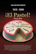 1920-2000 El Pastel! Parte DOS: En Un Solo Libro, Ocho Decadas del Narcotrafico