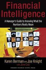 Financial Intelligence: A Manager's Guide to Knowing What the Numbers Really Me…