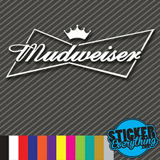 MUDWEISER STICKER VINYL DECAL MUD FITS JEEP WRANGLER 4X4 AWD  TJ YJ  TRUCK  MUD