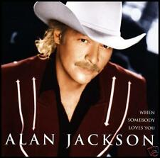 ALAN JACKSON - WHEN SOMEBODY LOVES YOU CD COUNTRY *NEW*