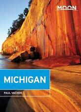 Moon Handbooks: Moon Michigan by Paul Vachon (2017, Paperback, Revised)