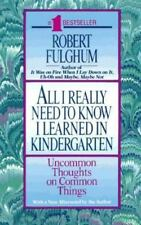 All I Really Need to Know I Learned in Kindergarten: Uncommon Thoughts on Common