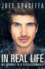 In Real Life :My Journey to a Pixelated World by Joey Graceffa*Read Description*