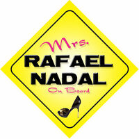 Mrs Rafael Nadal On Board Novelty Car Sign