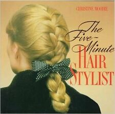 The Five-Minute Hair Stylist Hardcover Book 1991 by Christine Moodie Illustrated