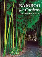 Bamboo for Gardens by Meredith, Ted Jordan