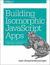 Building Isomorphic JavaScript Apps : From Concept to Implementation to Real-...