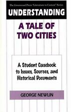 Understanding A Tale of Two Cities: A Student Casebook to Issues, Sources, and