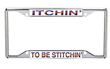 Itchin' To Be Stitchin' Metal License Plate Frame Every State
