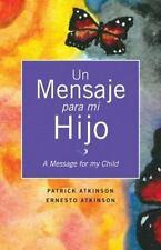 Un Mensaje Para Mi Hijo (Spanish Edition)