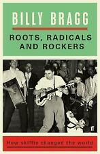 NEW Roots, Radicals and Rockers: How Skiffle Changed the World by Billy Bragg