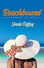 Pineapple Cay Stories: Beachbound 2 by Junie Coffey (2017, Paperback)