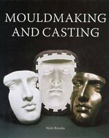 Mouldmaking and Casting: a Technical Manual by Nick Brooks 9781861266682