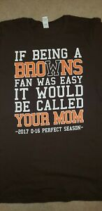 Cleveland Browns T Shirt If Being. Browns Fan Was Easy