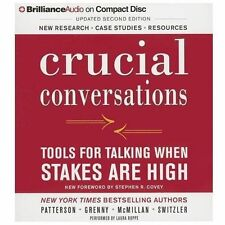 Crucial Conversations : Tools for Talking When Stakes Are High, Second...