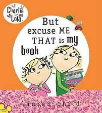 NEW But Excuse Me That is My Book (Charlie and Lola) by Lauren Child