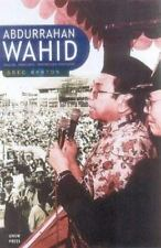 Abdurrahman Wahid: Muslim, Democrat, Indonesian President - A View from the