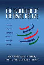 The Evolution of the Trade Regime: Politics, Law, and Economics of the GATT...