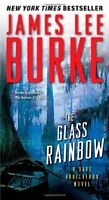 The Glass Rainbow: A Dave Robicheaux Novel by James Lee Burke