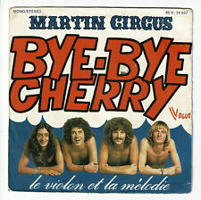 "MARTIN CIRCUS Disque 45T 7"" BYE-BYE CHERRY -LE VIOLON.. LA MELODIE -VOGUE 14037"