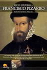 Breve historia de Francisco Pizarro. ENVÍO URGENTE (ESPAÑA)