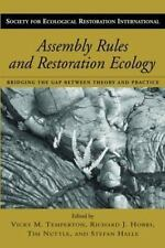 The Science and Practice of Ecological Restoration: Assembly Rules and Restorat…