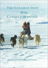 Canadian Inuit Dog: Canada'S Heritage (2Nd Edition) By Genevieve Montcombroux Vg
