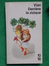 DERRIERE LA ZIZIQUE BORIS VIAN 10 18 CHRISTIAN BOURGOIS   POCHE