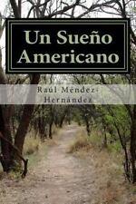 Un Sueño Americano : El Viaje de un Salvadoreño Hacia Los Estados Unidos by...