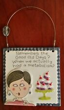 """Hanging wall decor wall sign """"Remember the good old days"""""""