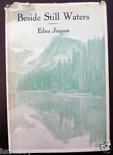 Beside Still Waters Poetry Edna Jaques Prairie Poems 1943 SK AB MB BC Canada HC