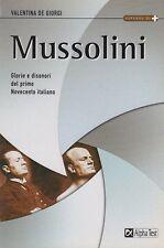 VALENTINA DE GIORGI MUSSOLINI GLORIE E DISONORI DEL PRIMO NOVECENTO ITALIANO