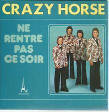45 TOURS 2 TITRES / CRAZY  HORSE   NE RENTRE PAS CE SOIR         B4