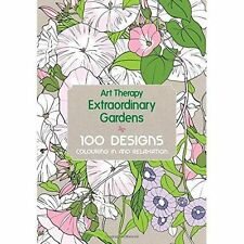 Art Therapy: Extraordinary Gardens by Jacqui Small ADULT COLOURING BOOK AS NEW