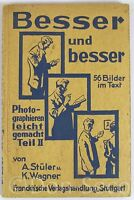 Besser und besser. Photographieren leicht gemacht Teil II 1928