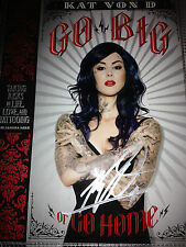 Kat Von D Signed Book Go Big or Go Home Autographed on cover+vid clip, flyer 1/1