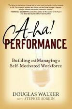 A-HA! Performance: Building and Managing a Self-Motivated Workforce-ExLibrary
