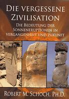 DIE VERGESSENE ZIVILISATION - Robert M. Schoch BUCH - NEU