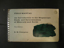 Field Manual: An Introduction to the Megascopic Study of Minerals, and Rocks