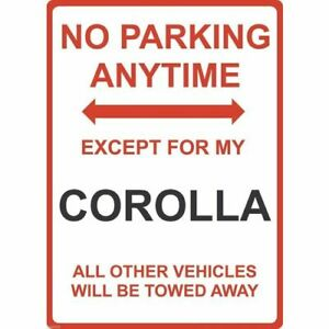 """Metal Sign - """"NO PARKING EXCEPT FOR MY COROLLA"""" Toyota"""