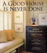 A Good House Is Never Done - Acceptable - Wheatman, John - Hardcover
