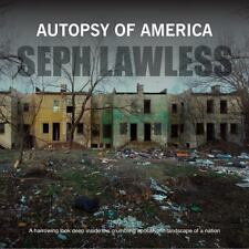 AUTOPSY OF AMERICA - LAWLESS, SEPH (PHT) - NEW HARDCOVER BOOK