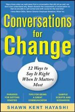 Conversations for Change: 12 Ways to Say it Right When It Matters Most (Busines